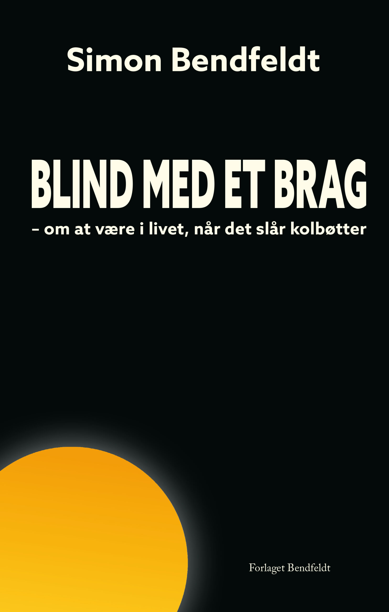 Blind med et brag Simon Bendfeldt